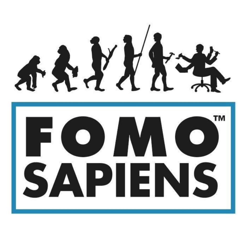 Help, I'm a FOMO Sapiens!